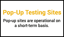 Pop-up testing sites are operational on a short-term basis.