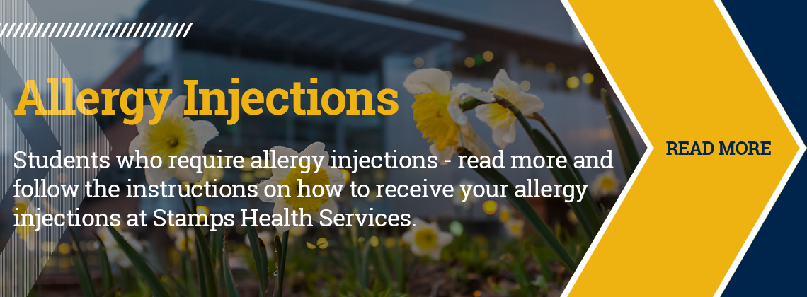 Attention students who require allergy injections. Read more and follow the instructions on how to receive your allergy injections at Stamps Health